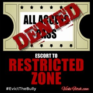 Access Denied #EvictTheBully - Vicki Fitch